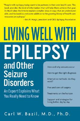 Living Well With Epilepsy and Other Seizure Disorders By Bazil, Carl W.