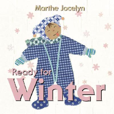 Ready for Winter By Jocelyn, Marthe