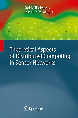 Theoretical Aspects of Distributed Computing in Sensor Networks By Nikoletseas, Sotiris (EDT)
